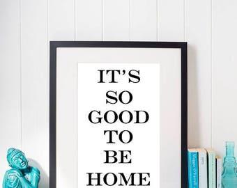 It's So Good To Be Home, Printable Art, Printables, Digital Prints, Poster, Digital Download, Scandinavian, Gift For Kitchen