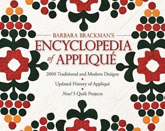 Encyclopedia of Applique. Barbara Brackman. Pattern Index. 1800 Traditional and Modern Designs + History of Applique & 5 Quilt Projects