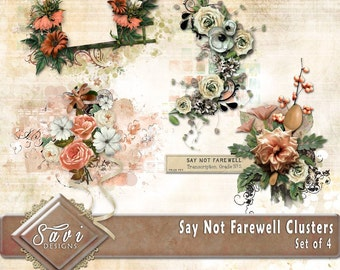 Digital Scrapbook Clusters X 4, Say Not Farewell, flowers foliage premade embellishment png clusters make QUICK scrap page