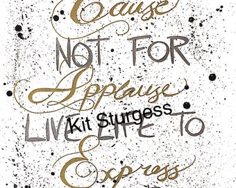 Work for a cause not for applause, live life to express not to impress. Pen and watercolour prints