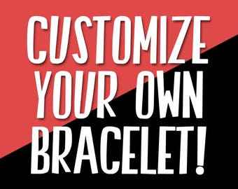 Handmade Customize Your Own Bracelet in Silver or Gold, Customizable Bracelet, Custom Bracelet, Made-To-Order