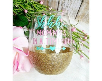 Shhh... Mommy's In A Timeout // Glitter Dipped Stemless Wine Glass