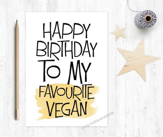 vegan birthday card, funny birthday card, happy birthday to my favourite vegan