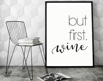 But First Wine, Kitchen Art, Wine Print, Wine Printable, Wine Wall Art, Wine Home Decor, Kitchen Print, Kitchen Printable, Kitchen Art