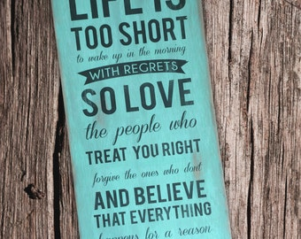 Life is Too Short Wooden Sign 9x22