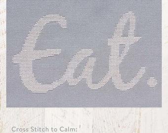 Cross Stitch to Calm: Eat Cross Stitch Chart Download (804242)