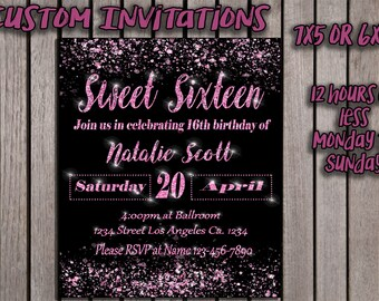 Sweet sixteen invitation. 12 hours or less. Monday to sunday.