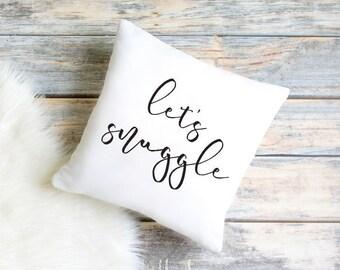 Let's Snuggle Pillow Cover, Housewarming Gift, Home Decor, Decorative Pillow, Living Room, Farm House, Decorative Throw Pillow