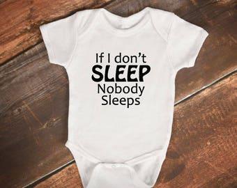 """Baby Bodysuit - """"If I don't SLEEP Nobody Sleeps"""""""