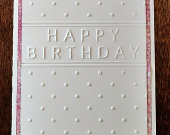 Embossed Happy Birthday Card in White with Pink Trim