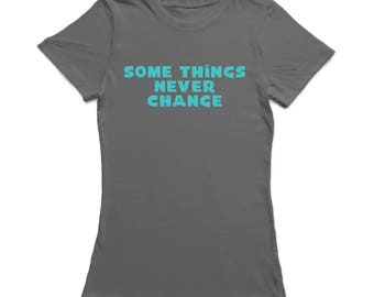 Some Things Never Change Go With The Flow Women's Charcoal T-shirt