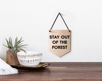 Pop Culture Wall Hanging- Laser cut birch | STAY OUT of the FOREST