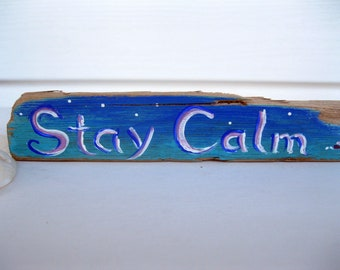 Driftwood Sign, Painted Driftwood, Coastal Decorating, Stay Calm Driftwood, Driftwood Painting, Great Wave Painting, by gardenstones on etsy