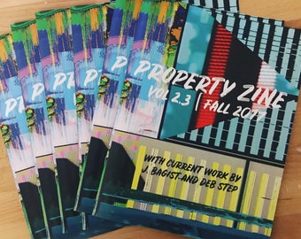 Property Zine | vol. 2, no. 3 | fall 2017