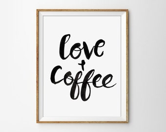 Quote Print - Love and Coffee Typography Poster. Kitchen Art. Coffee Print. Black and White. Love Poster.