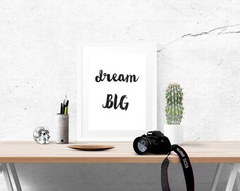 DREAM BIG Poster - Motivational Quote Print Inspirational Saying Brush Script Typographic Minimalist Digital Printable Black & White Design