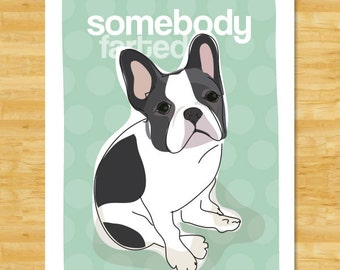 French Bulldog Art Print - Somebody Farted - Black and White French Bulldog Gifts Funny Dog Art