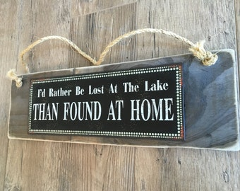 I'D Rather be Lost at the Lake Than Found at Home Metal Plaque on Reclaimed Wood -Lake House Sign-Lake House Decor-