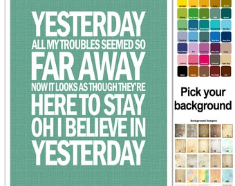 The Beatles Song Lyric Print - Yesterday - Typography Text Subway Style - custom colors - Beatles Gift Poster