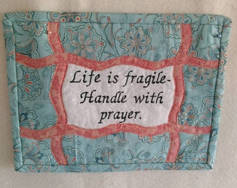 "Life Is Fragile Handle With Prayer / Fabric Wall Hanging 10"" X 7"""