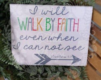 Walk by faith wooden sign