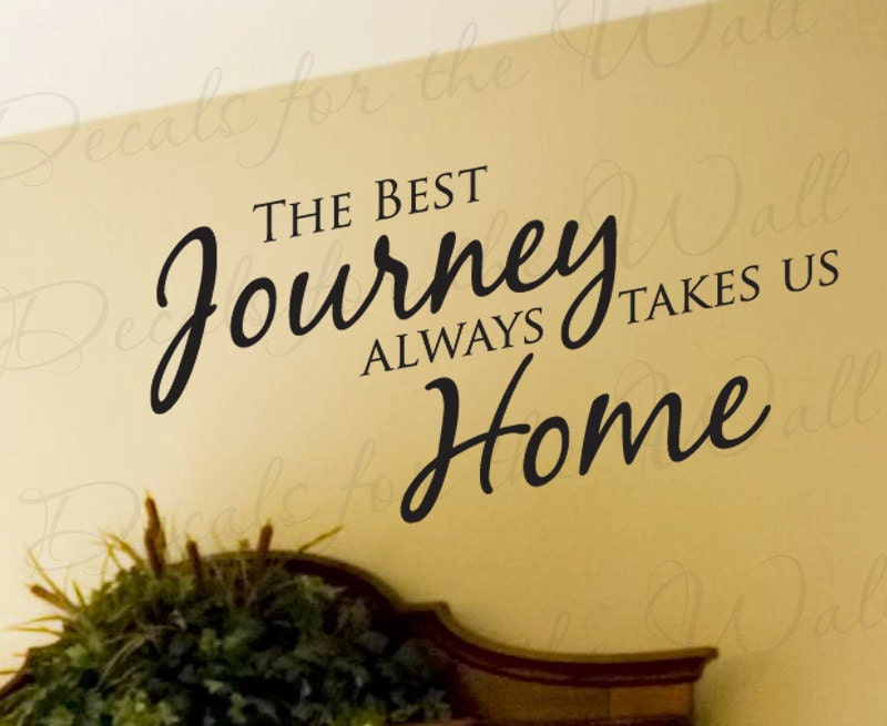 The Best Journey Always Takes Us Home Family Love Living Room