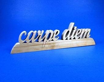 carpe diem / Seize the Day / Shelf Sitter