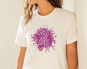 Sassy Girl Gift, Sass With Class Shirt, Sassy Gift For Her, Girls Sassy Shirt, Womens Sassy Shirt, Purple Shirt, Quote Shirt, Statement Tee