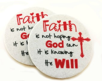 Car coasters for your car's cup holder - Faith is not hoping God can it is knowing He Will - Two super absorbent Coasters - Free Shipping