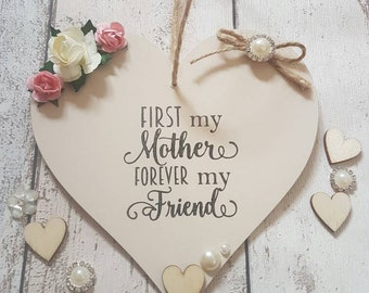 First My Mother Forever My Friend wooden heart - gift for mum - mothers day - mother daughter - a mothers love - best friends