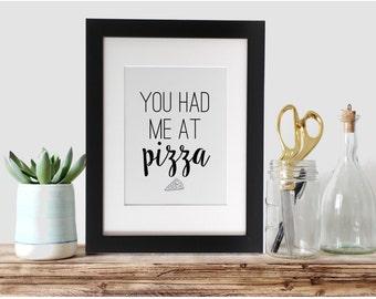 "PRINTABLE ART, 5x7,"" You Had Me At Pizza,Instant Download, Wall Art, Home Decor, Kitchen Art, Typography Print, Pizza Art, Digital Print"