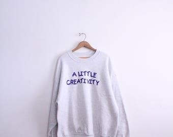 A Little Creativity Sweatshirt
