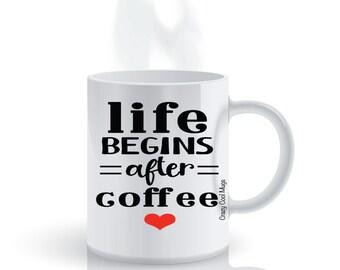 Life Begins After Coffee Funny Coffee Mug