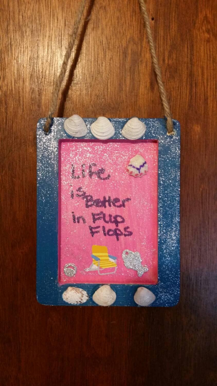 Hand Painted Wooden Life is Better in Flip Flops 5 x