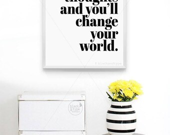 Change Your Thoughts, Change Your World || inspirational print, inspirational quote, motivational print, inspiring print, Good Vibes art, A3
