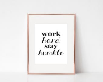 Work Hard Stay Humble, Typography Poster, Home Decor, Inspirational Print, Inspirational Quote, Typography Quote, Wall Art, Motivational