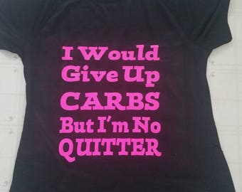 I would stop eating carbs but I'm no quitter black and pink workout shirt . Sarcastic workout tees. Fitness humor