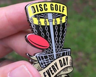 Disc Golf Every Day Disc Golf Pin™ - High Quality Hard Enamel Pin, Disc Golf Christmas Gift