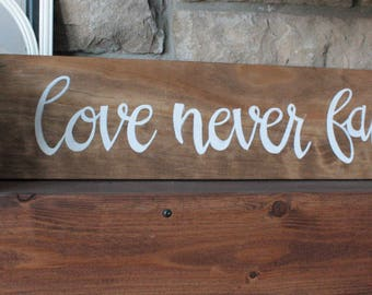 Love Never Fails Wooden Hand Lettered Sign--Color Options Available