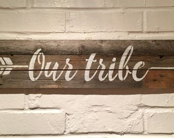 Our Tribe Reclaimed Wood Sign