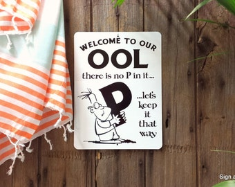 Welcome To Our OOL swimming pool sign