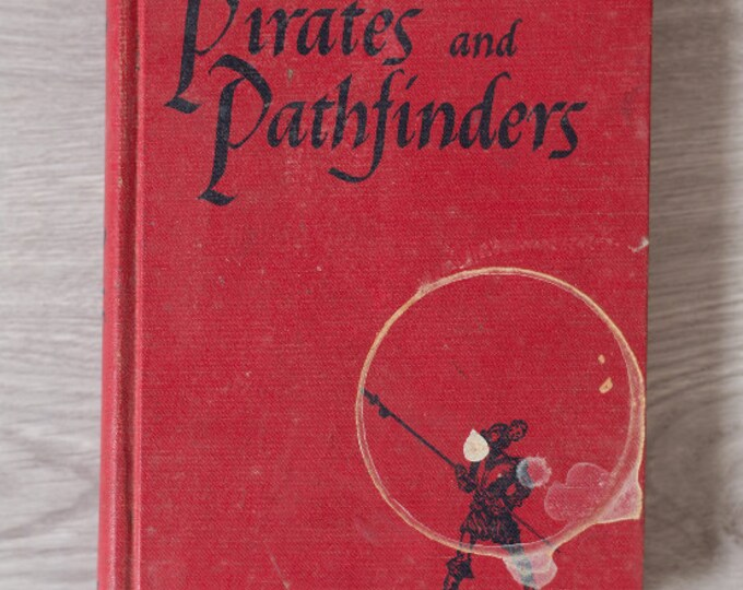 Pirates and Pathfinders - By Marjorie W. Hamilton - Vintage Book 1964