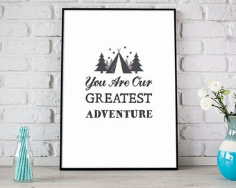 You Are Our Greatest Adventure Print, Inspirational Print, Digital Print, Instant Download, Nursery Print, Baby Shower, Trees/Stars- (D075)