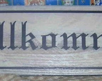 Wilkommen Welcome wood sign Shabby Country Primative Cottage German