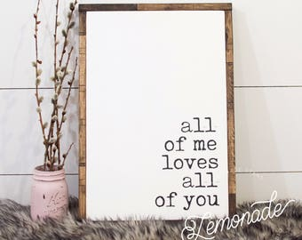 All Of Me Loves All Of You - Farmhouse Decor - Wooden Signs - Rustic Signs