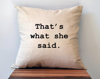 The Office TV Show Pillow Cover, That's What She Said Pillow Cover, 18 x 18 Pillow Cover, Michael Scott Pillow Cover, black friday sale