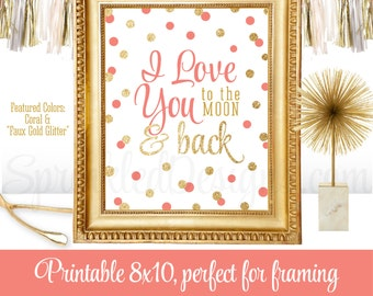 I Love You to the Moon and Back - Coral Gold Glitter Printable Baby Girl Nursery Room Decoration  - Twinkle Little Star Birthday 8x10 Sign