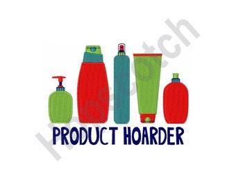 Product Hoarder - Machine Embroidery Design - 5 X 7 Hoop, Shampoo, Cream, Deodorant, Toothpaste