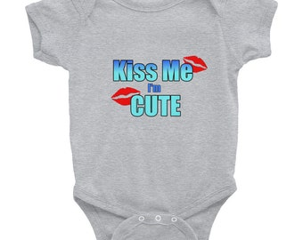 Kiss Me I'm Cute Infant Bodysuit Baby Outfit Little Girl Baby Girl Baby Shower Gift Baby Gift Birthday Gift