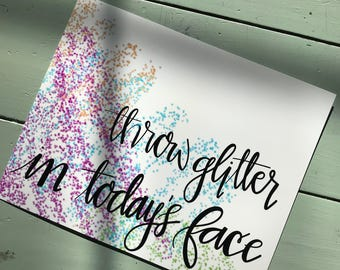 Instant Download_Throw Glitter Print